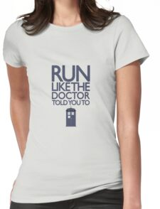 Run like the Doctor told you to - Doctor Who Womens Fitted T-Shirt