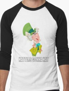 Hatters Gonna Hat Men's Baseball ¾ T-Shirt