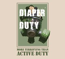 Diaper Duty - More Terrifying Than Active Duty Unisex T-Shirt