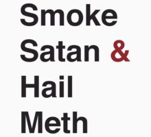 Smoke Satan Hail Meth by lindseyyo
