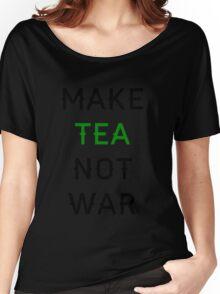 Make Tea not War Women's Relaxed Fit T-Shirt