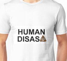 Human Disasturd Unisex T-Shirt