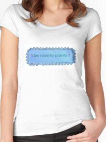 Be nice to plants Women's Fitted Scoop T-Shirt