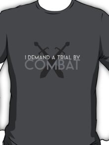 I Demand a Trial by Combat T-Shirt