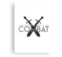 I Demand a Trial by Combat Canvas Print