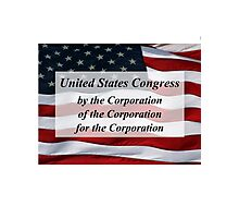 Congress: of, by, and for the Corporation Tee Photographic Print