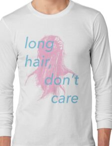 Long Hair Don't Care Long Sleeve T-Shirt