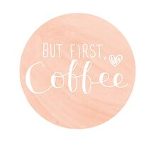 But First, Coffee by samjaynee