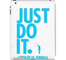 JUST DO IT. - SPENCER W. KIMBALL (blue) iPad Case/Skin