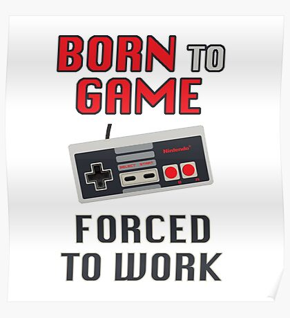 Born to Game: Forced to Work Poster