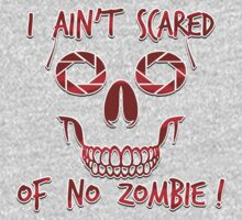 I Ain't Scared of Zombies!  by ezcreative