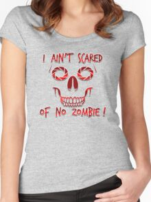 I Ain't Scared of Zombies!  Women's Fitted Scoop T-Shirt