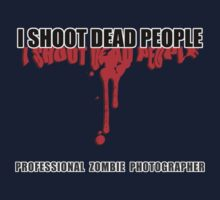 I Shoot Dead People (2) by ezcreative