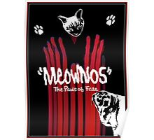 """Meownos"" The Paws of Fate Poster"