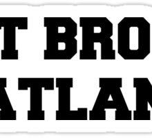 Desiigner  I got broads in Atlanta Sticker