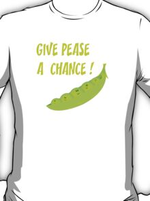 give pease a chance T-Shirt