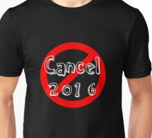 Cancel 2016 Unisex T-Shirt