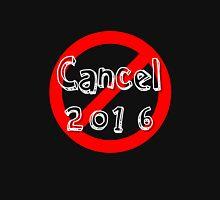 Cancel 2016 Unisex T-Shirt