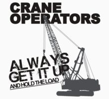 Crane Operators Always Get It Up by BennettX