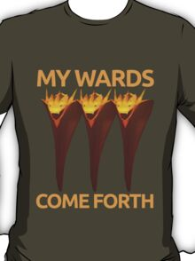 My Wards Come Forth T-Shirt