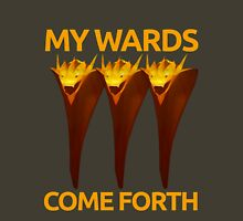 My Wards Come Forth Unisex T-Shirt