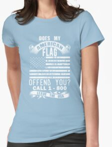 Does My American Flag Offend You, Just Call And Leave The USA Womens Fitted T-Shirt