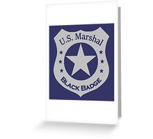 Wynonna Earp U.S. Marshal black badge division Greeting Card