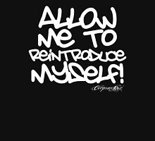 Allow me to reintroduce myself.....my name is.... Unisex T-Shirt
