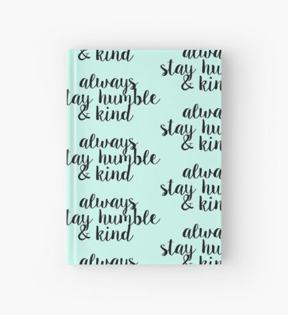 Always Stay Humble and Kind Hardcover Journal