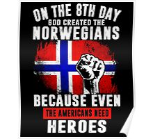 On The 8th Day God Created The Norwegians Because Even The Americans Need Heroes Poster