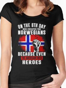On The 8th Day God Created The Norwegians Because Even The Americans Need Heroes Women's Fitted Scoop T-Shirt