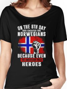 On The 8th Day God Created The Norwegians Because Even The Americans Need Heroes Women's Relaxed Fit T-Shirt
