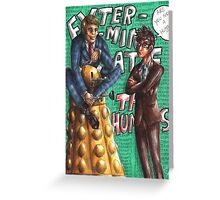 Hannibal - Doctor Who - Exterminate the humans Greeting Card