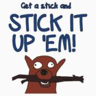 Get a stick and... by firstdog