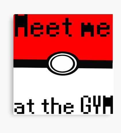 Meet me at the gym Canvas Print
