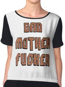 Bad Mother Fucker Chiffon Top