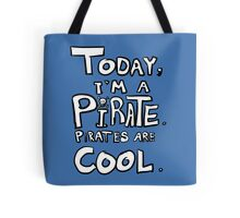 Today, I'm a pirate. Tote Bag