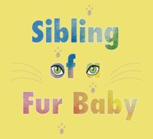 Sibling of a Fur Baby (Cat) Kids Tee