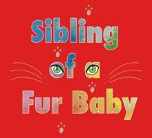 Sibling of a Fur Baby (Cat) Kids Tee