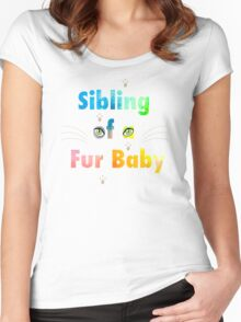 Sibling of a Fur Baby (Cat) Women's Fitted Scoop T-Shirt