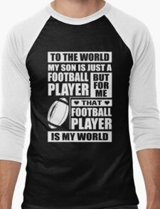 My Son Is Just A Football Player And My World Men's Baseball ¾ T-Shirt