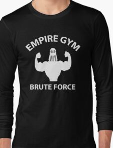 Empire Gym - Brute Force Long Sleeve T-Shirt