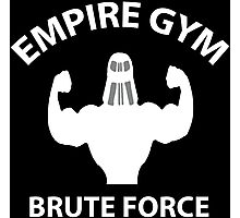 Empire Gym - Brute Force Photographic Print