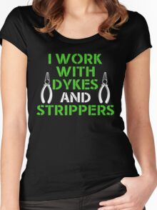 I Work With Dykes & Strippers Women's Fitted Scoop T-Shirt