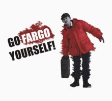 Go Fargo Youself by gofreshfeelgood
