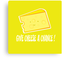 give cheese a chance Canvas Print