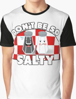 Don't Be So Salty! Graphic T-Shirt