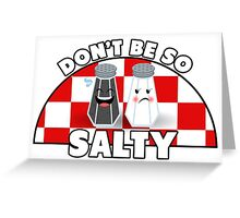 Don't Be So Salty! Greeting Card