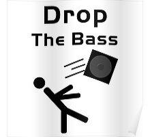 Drop the Bass...Literally Poster