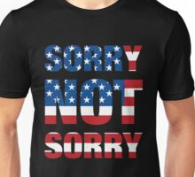 American Pride Sorry Not Sorry Unisex T-Shirt